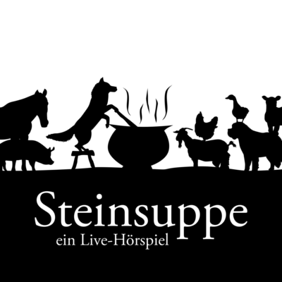 Cover des Hörspiels 'Steinsuppe LIVE'